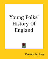 Young Folks' History Of England by Charlotte M. Yonge