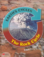 Earth's Cycles Rock Cycle Macmillan Library by Cheryl Jakab
