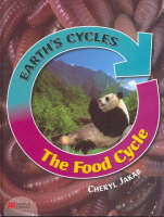 Earth's Cycles Food Cycle Macmillan Library by Cheryl Jakab