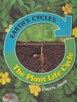 Earth's Cycles Plant Life Cycle Macmillan Library by Cheryl Jakab