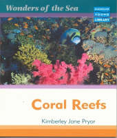 Wonders of the Sea Coral Reefs Macmillan Library by