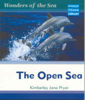 Wonders of the Sea the Open Sea Macmillan Library by