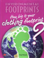 Environmental Footprint: Clothing Macmillan Library by Paul Mason