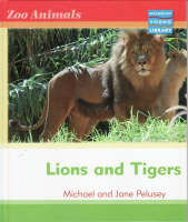 Zoo Animals: Lions and Tigers Macmillan Library by Michael Pelusey, Jane Pelusey