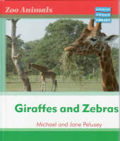 Zoo Animals: Giraffes and Zebras Macmillan Library by Michael Pelusey, Jane Pelusey