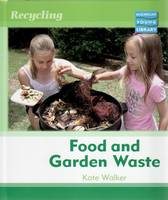 Recycling Food and Garden Waste Macmillan Library by
