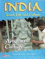 India Land Life and Culture Arts and Culture Macmillan Library by Rosemary Sachdev