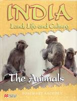 India Land Life and Culture the Animals Macmillan Library by Rosemary Sachdev