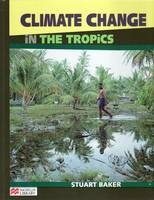 Climate Change the Tropics Macmillan Library by