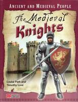 Ancient and Medieval People the Medieval Knights Macmillan Library by Louise Park, Timothy Love
