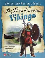 Ancient and Medieval People Scandinavian Vikings Macmillan Library by Louise Park, Timothy Love