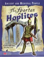 Ancient and Medieval People the Spartan Hoplites Macmillan Library by Louise Park, Timothy Love
