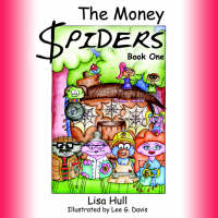 The Money Spiders Book One by Lisa Hull