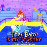 That Baby Is My Brother by Janice Ward Turkovich