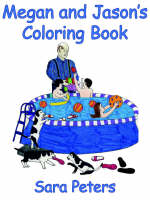 Megan and Jason's Coloring Book by Sara Peters