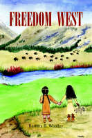 Freedom West by Barbara B. Woolley