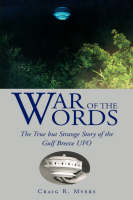 War of the Words The True But Strange Story of the Gulf Breeze UFO by Craig R Myers