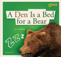 A Den is a Bed for a Bear by Becky Baines
