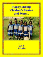 Happy Ending Children's Stories, and More: Poems, Tongue-Twisters, Proverbs, and Brain-Teasers by Sr. Sabina Stella Santana