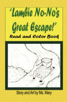 Little Lambie No-No's Great Escape Read and Color Book by MS Mary