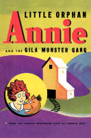 Little Orphan Annie and the Gila Monster Gang by Harold Gray