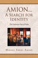 Amion...a Search for Identity by Miguel Angel Amion