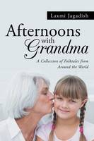 Afternoons with Grandma A Collection of Folktales from Around the World by Laxmi Jagadish