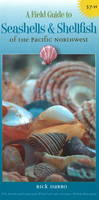 A Field Guide to Seashells and Shellfish of the Pacific Northwest by Rick M. Harbo