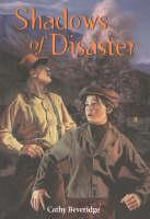 Shadows of Disaster by Cathy Beveridge