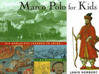 Marco Polo for Kids His Marvelous Journey to China, 21 Activities by Janis Herbert