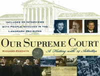 Our Supreme Court A History with 14 Activities by Richard Panchyk, Senator John Kerry, James, III Baker, Nadine Strossen