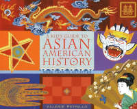 Kid's Guide to Asian American History More Than 70 Activities by Valerie Petrillo
