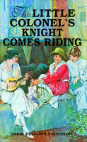 Little Colonels Knight Comes by Johnston