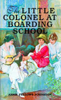 Little Colonel at Boarding Sch by Johnston
