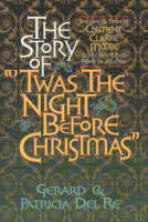 The Story of 'Twas the Night Before Christmas by Gerard Del Re, Patricia Del Re