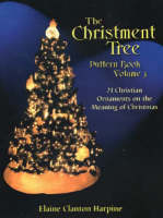 Christment Tree Pattern Book 21 Christian Ornaments on the Meaning of Christmas by Elaine C. Harpine