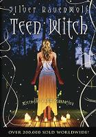 Teen Witch Wicca for a New Generation by Silver RavenWolf