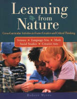 Learning from Nature Cross-Curricular Activities to Foster Creative and Critical Thinking by Robert Myers