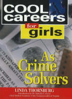 Cool Careers for Girls as Crime Solvers by Linda Thornburg