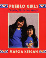 Pueblo Girls Growing Up in Two Worlds by Marcia Keegan