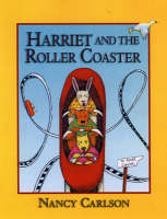 Harriet and the Roller Coaster by Nancy Carlson