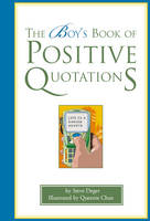 The Boy's Book of Positive Quotations by Steve Deger