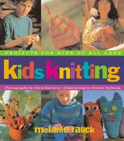 Kids Knitting Projects for Kids of All Ages by Melanie Falick, Chris Harlove