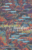 Composers on Composing for Band by Mark Camphouse, Mallory Thompson