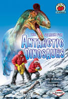 The Search for Antarctic Dinosaurs by Sally M. Walker