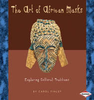 Art of African Masks by Carol Finley