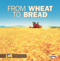 From Wheat to Bread by Shannon Zemlicka