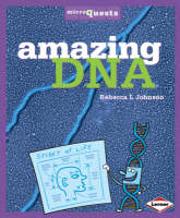 Amazing DNA by Rebecca L Johnson