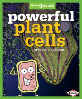Powerful Plant Cells by Rebecca L Johnson