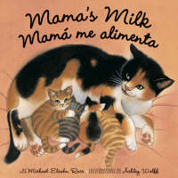 Mama's Milk / Mama me Alimenta by Ashley Wolff